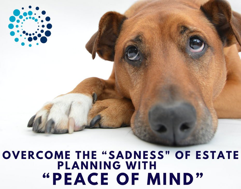 Overcome the sadness of Estate Planning