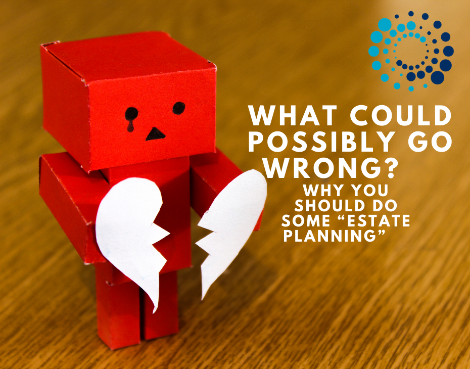"Wondering what ""Estate Planning"" is?"